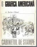 Cumpara ieftin Grafica Americana - Iordan Chimet - Cabinetul De Stampe - Tiraj: 6250 Exemplare