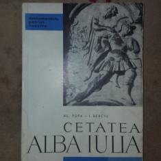Cetatea Alba Iulia 78pag/50ilustratii/3planse/an 1962- Popa , Berciu