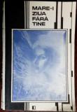 MARE-I ZIUA FARA TINE: POEZII DE DRAGOSTE/Antologie de EUGEN LUNGU/Chisinau 1990