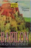 BABILON, ORASUL BLESTEMAT de FLORENTIN POPESCU, 1998 , CONTINE SUBLINIERI CU PIXUL