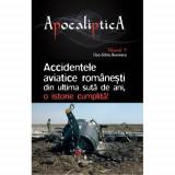 Accidentele aviatice romanesti din ultima suta de ani, o istorie cumplita! | Boerescu Dan-Silviu