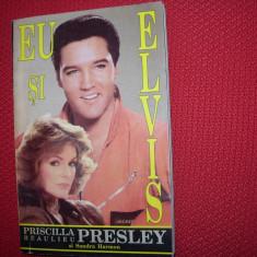 EU  SI  ELVIS  - Priscilla  Presley  ( cu ilustratii ) *