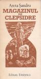ARETA SANDRU - MAGAZINUL DE CLEPSIDRE ( POVESTIRI )