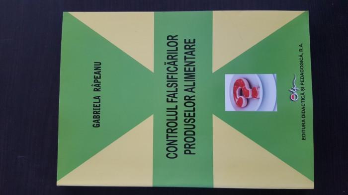 Controlul Falsificarilor produselor alimentare - Gabriela Rapeanu