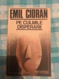 Pe culmile disperarii Emil Cioran