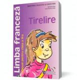 Limba franceză. Manual pentru clasa a III-a. Tirelire (ed. 2011)