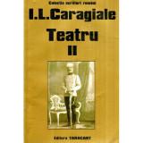 Teatru (II) - O scrisoare pierduta - D-ale Carnavalului - Napasta, Ion Luca Caragiale