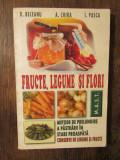 Fructe, legume și flori. Conserve de legume și fructe - D Beceanu, A. Chira...