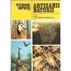 Artizanii naturii - Tudor Opris