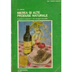 Mierea si alte produse naturale. Experienta si studiul de viata intreaga a unui medic (1975)