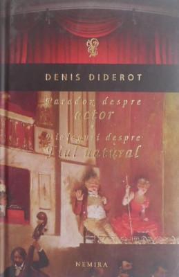 Paradox despre actor. Dialoguri despre Fiul natural - Dennis Diderot foto