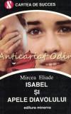 Cumpara ieftin Isabel Si Apele Diavolului - Mircea Eliade