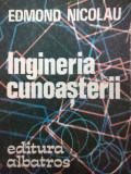 INGINERIA CUNOAȘTERII - EDMOND NICOLAU
