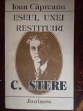 Eseul Unei Restituiri C. Stere - Ioan Capreanu ,302461