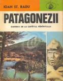 Patagonezii. Oamenii de la capatul pamantului