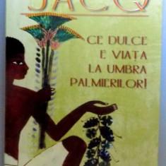 CE DULCE E VIATA LA UMBRA PALMIERILOR , 2005