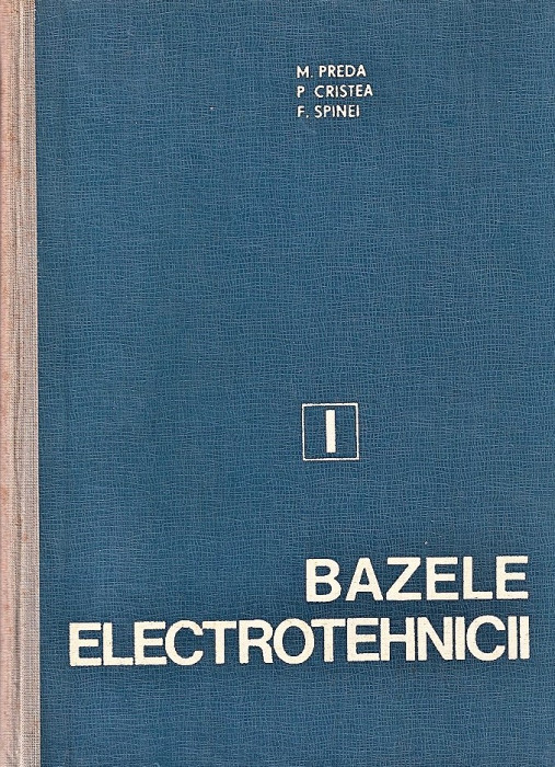 Bazele electrotehnicii M. Preda, P. Cristea, F. Spinei 1980