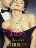 JOCURI PERICULOASE - JACKIE COLLINS