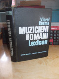 VIOREL COSMA - MUZICIENI ROMANI_LEXICON : COMPOZITORI SI MUZICOLOGI  , 1970