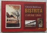 Cumpara ieftin Bistrita o Istorie Urbana.Gabriela Radulescu(1952-2019).