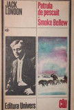 PATRULA DE PESCUIT . SMOKE BELLEW - JACK LONDON
