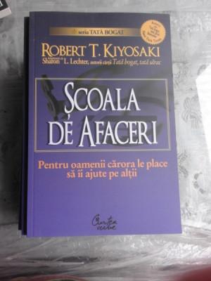 SCOALA DE AFACERI - ROBERT T. KIYOSAKI foto