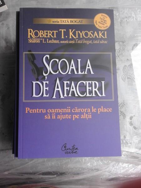 SCOALA DE AFACERI - ROBERT T. KIYOSAKI