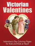 Victorian Valentines: Valentine's Day Coloring Pages for Kids and Kids at Heart