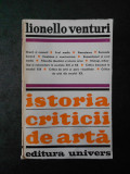 LIONELLO VENTURI - ISTORIA CRITICII DE ARTA