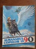 Almanahul Copiilor 1990 / R7P1F, Alta editura
