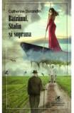 Batranul, Stalin si soprana - Catherine Durandin