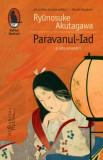 Paravanul - Iad si alte povestiri/Akutagawa Ryunosuke