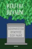 Disparitia statuii din parc (ed. 2019)/Rodica Ojog-Brasoveanu