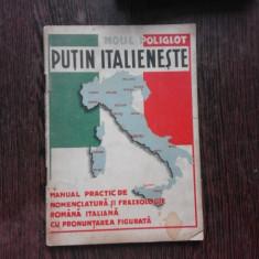 PUTI ITALIENESTE, MANUAL PRACTIC DE NOMENCLATURA SI FRAZEOLOGIE ROMANA ITALIANA CU PRONUNTARE FIGURATA