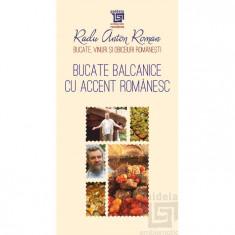 Bucate balcanice cu accent romanesc | Radu Anton Roman