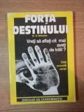 FORTA DESTINULUI de E. SCHWARTZ, 1990