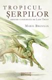 Tropicul serpilor/Marie Brennan