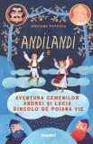 Aventura gemenilor Andrei si Lucia dincolo de Poiana Vie (Seria Andilandi, vol. 2)/Sanziana Popescu