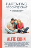 Parenting neconditionat | Alfie Kohn