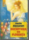 Buchetiera Din Florenta - Vasile Alecsandri, 2007