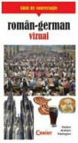 Cumpara ieftin Ghid de conversatie roman-german vizual/Rudi Kost, Robert Valentin, Corint