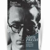 Marin Preda. Portretul scriitorului indragostit/Eugen Simion