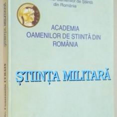 ACADEMIA OAMENILOR DE STIINTA DIN ROMANIA , STIINTA MILITARA de CONSTANTIN UCRAIN , 2000