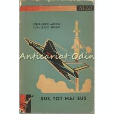 Sus, Tot Mai Sus - Stefanescu Anton, Lupulescu Stefan