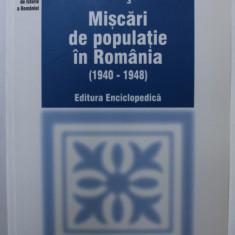 MISCARI DE POPULATIE IN ROMANIA 1940-1948 de DUMITRU SANDRU , 2003