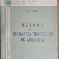 Metode pentru rezolvarea problemelor de aritmetica- Gh.A.Chitei