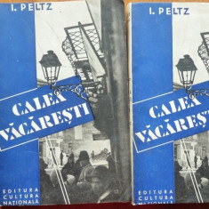 I. Peltz , Calea Vacaresti , Editura Cultura Nationala ,1933 , 2 vol. , editia 1