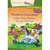 Povesti cu micul ponei - Little Pony Stories - Sabine Kraushaar, ed 2019