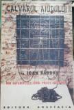 CALVARUL AIUDULUI DIN SUFERINTELE UNUI PREOT ORTODOX IOAN BARDAS DETINUT POLITIC, 1999