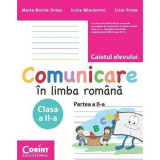 Caiet elev cls. A II-a comunicare in limba romana partea 2 - Maria Emilia Goian, Lucia Minchevici, Iulia Preda